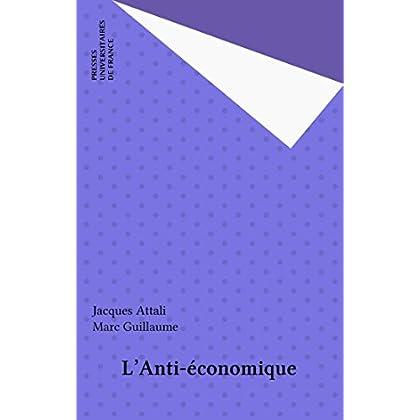 L'Anti-économique (Quadrige)