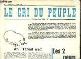 Le Cri du Peuple N°1 - Nouvelle série : Ah ! Tchad ira ! - Les 2 peurs - Le Front Pop' - Journal d'un Taulard - Les Indiens : un massacre ordinaire - Le Jeu de la Taupe ...