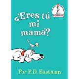 ¿Eres tú mi mamá? (Are You My Mother? Spanish Editon)