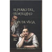 El Perro del Hortelano, de Lope de Vega: Teatro para jóvenes. Adaptación en prosa