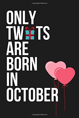 Only Twts Are Born In October Funny Novelty Birthday Gifts For Her