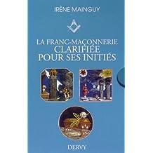 La Franc-maçonnerie clarifiée pour ses initiés. Coffret en 3 volumes : Tome 1, L'apprenti ; Tome 2, Le compagnon ; Tome 3, Le maître