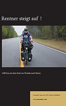 Rentner steigt auf!: 4500 km mit dem Rad von Florida nach Maine (German Edition) by [Müntjes, Friedrich]