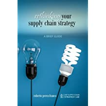 Rethinking your supply chain strategy: A Brief Guide