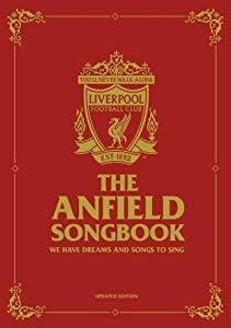 The Anfield Songbook: We Have Dreams And Songs To Sing - Updated Edition from Trinity Mirror Sport Media