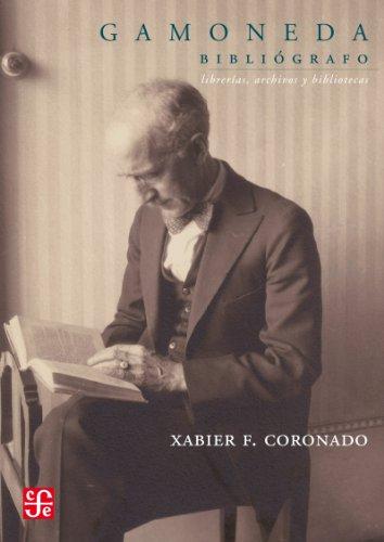 Gamoneda bibliógrafo. Librerías, archivos y bibliotecas por Xabier F. Coronado