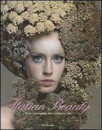 Italian beauty. Storie e protagonisti della cosmesi in Italia. Ediz. illustrata