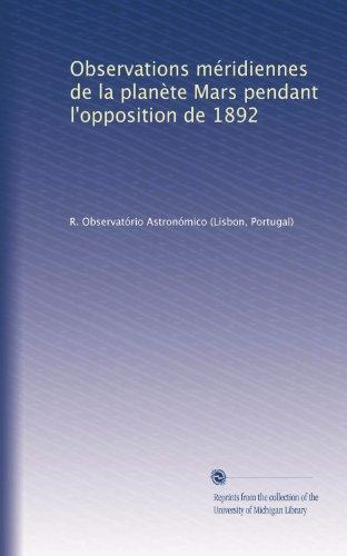 Observations méridiennes de la planète Mars pendant l'opposition de 1892 (French Edition)