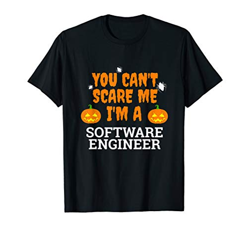 Can't Scare Me Software Engineer Scary Funny Halloween Gift T-Shirt