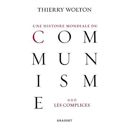 Une histoire mondiale du communisme, tome 3: Les complices