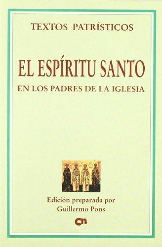 El Espíritu Santo en los Padres de la Iglesia (Textos Patrísticos)