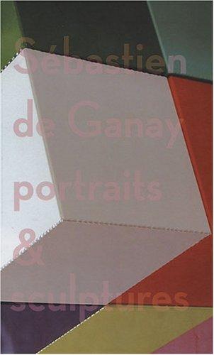 Sébastien de Ganay: Portraits and Sculptures