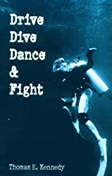Drive, Dive Dance & Fight: Stories