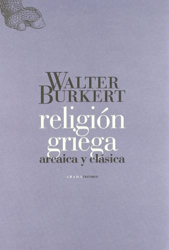 Religion Griega Arcaica Y Clasica (LECTURAS DE HISTORIA)