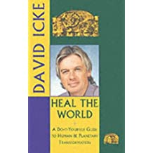 Heal the World: A Do-it-yourself Guide to Personal and Planetary Transformation (Heal the World)