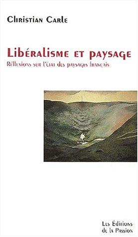 Libéralisme et paysage : Réflexions sur l'état des paysages français