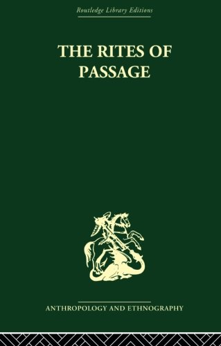 The Rites of Passage (Routledge Library Editions. Anthropology and Ethnography. Re)