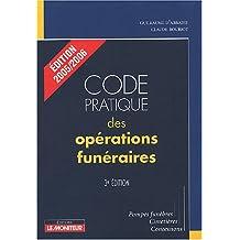Code pratique des opérations funéraires: Pompes funèbres, cimetières, concessions