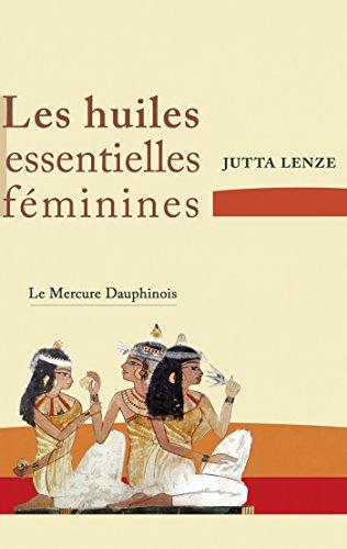 En ligne téléchargement Les huiles essentielles féminines pdf, epub ebook
