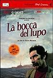 La bocca del lupo. DVD. Con libro