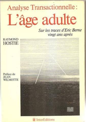 L'age adulte : analyse transactionnelle