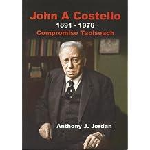 John A. Costello 1891-1976: Compromise Taoiseach