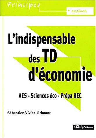 L'indispensable des TD d'économie AES/Sciences éco/Prépa HEC