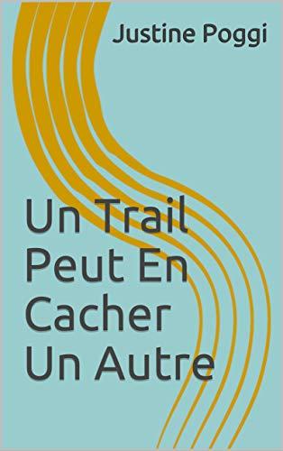 Couverture du livre Un Trail Peut En Cacher Un Autre