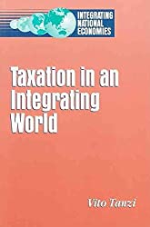 [(Taxation in an Integrating World)] [By (author) Vito Tanzi] published on (January, 1995)