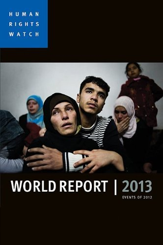 By Human Rights Watch - World Report 2013: Events of 2012