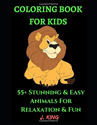 Coloring Book for Kids: 55+ Beautiful Animals For Relaxation and Fun - Children Activity Books for Kids Ages 2-4, 4-8, Boys, Girls, Toddlers, ... Early Learning (Kid's Coloring Book, Band 1)