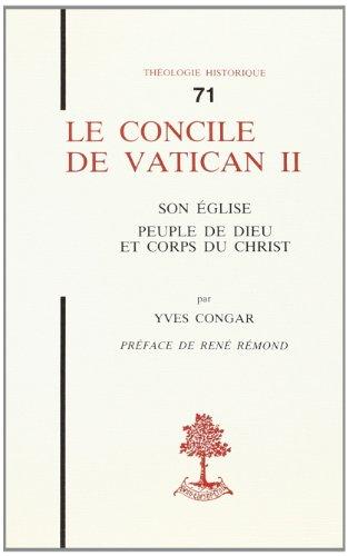 Le Concile de Vatican II : son Eglise, peuple de Dieu et corps du Christ par Yves CONGAR