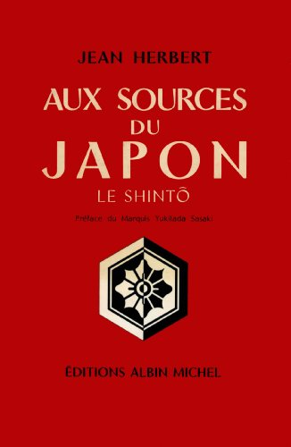 Aux sources du Japon : Le Shinto par Jean Herbert
