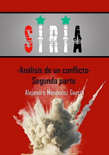 Siria. Análisis de un Conflicto. Segunda Parte. por Alejandro Menéndez García