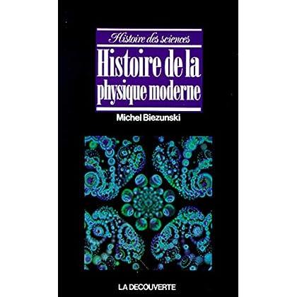 Histoire de la physique moderne (Histoire des sciences)