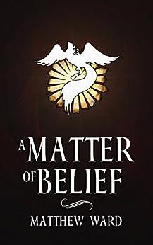 A Matter of Belief by [Ward, Matthew]
