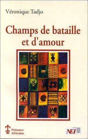 Champs de bataille et d'amour par Véronique Tadjo