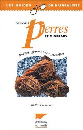 Guide des pierres et minéraux : Roches, gemmes et météorites par Walter Schumann