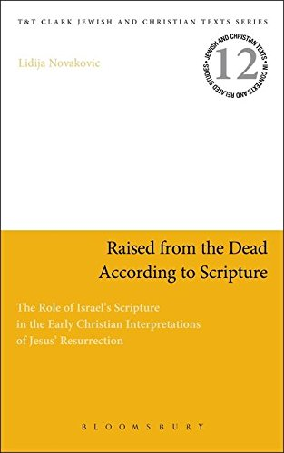 Raised from the Dead According to Scripture: The Role of the Old Testament in the Early Christian Interpretations of Jesus' Resurrection (Jewish and ... in Contexts and Related Studies, Band 12)