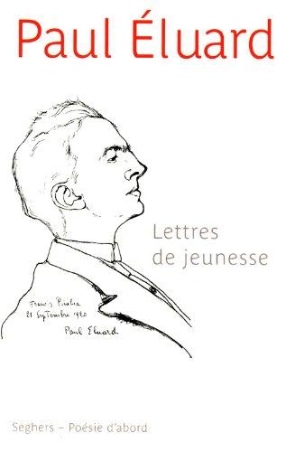 Lettres de jeunesse : avec des poèmes inédits