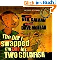 Day I Swapped my Dad for Two Goldfish (Book & CD)