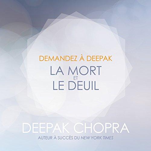 La mort et le deuil (Demandez à Deepak) par Deepak Chopra