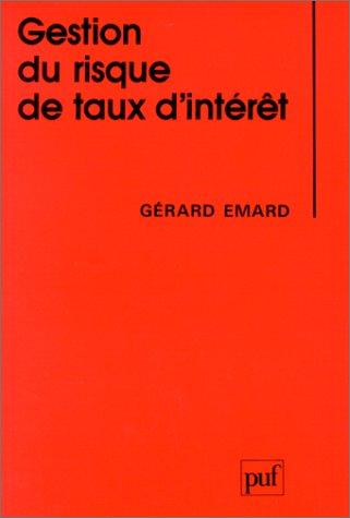 Gestion du risque de taux d'intérêt par Gérard Emard