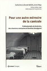 Pour une autre mémoire de la canicule : Professionnels du funéraire, des chambres mortuaires et familles témoignent