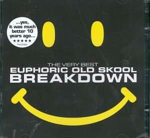 Breakdown - the Very Best Euphoric Old Skool