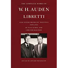 The Complete Works of W.H. Auden: Libretti and Other Dramatic Writings, 1939–1973