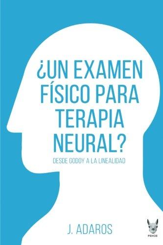 Un examen físico para la terapia neural?: Desde Godoy A La Linealidad