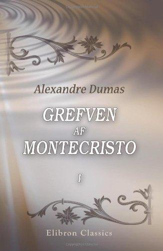 Grefven af Montecristo: Af Alexandre Dumas. Delen 1