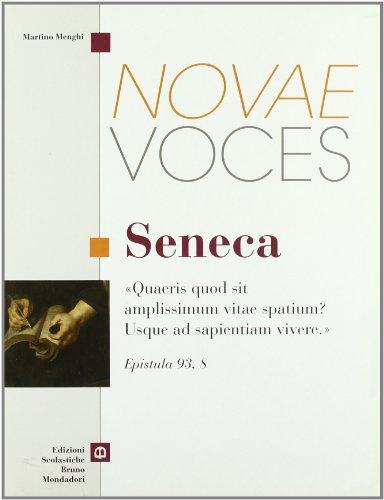 Novae voces. Seneca. Per i Licei e gli Ist. magistrali