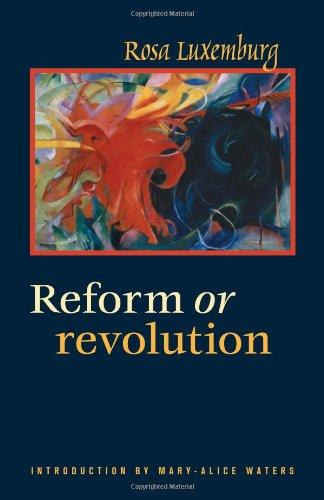Reform or Revolution por Rosa Luxemburg